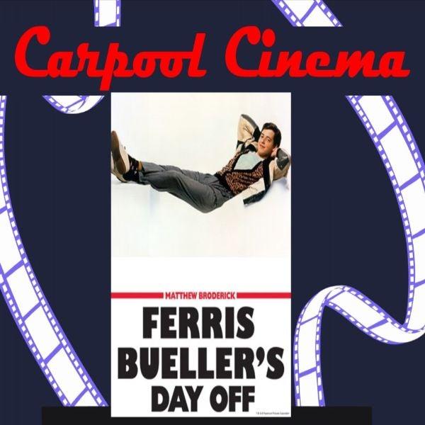 Carpool Cinema/Ferris Bueller's Day Off