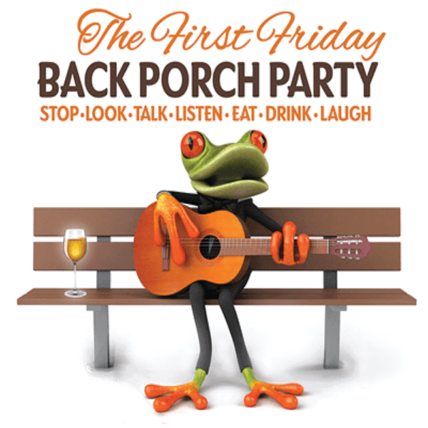 More Info for The First Friday Back Porch Party