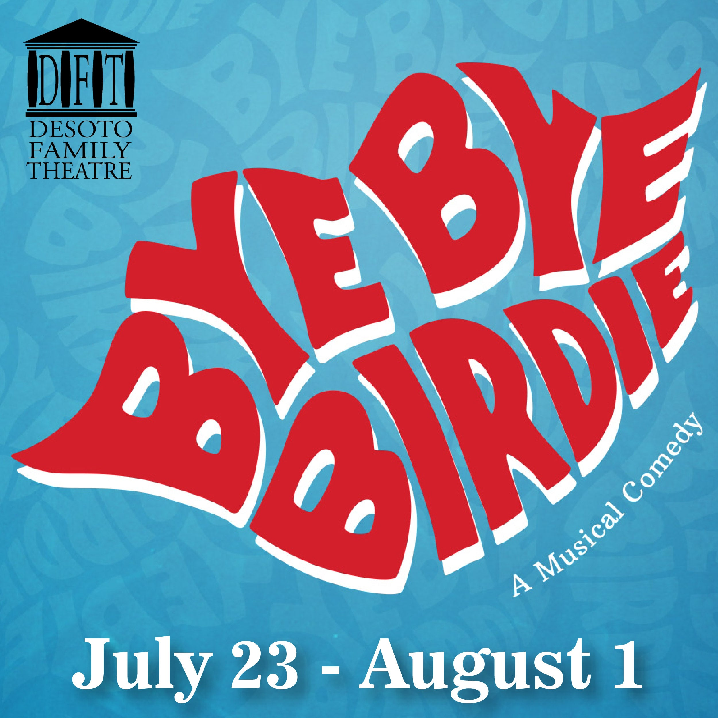 DFT Presents: Bye Bye Birdie