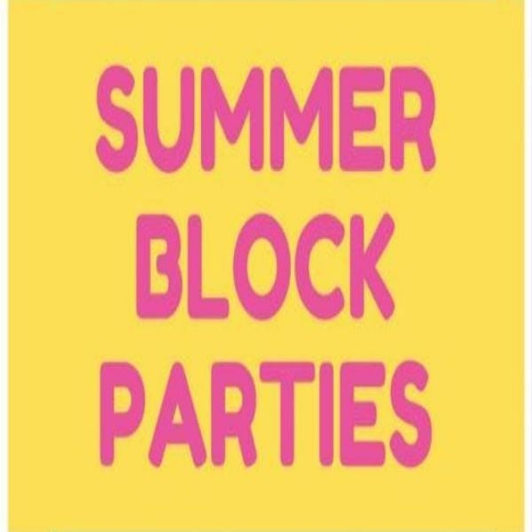 More Info for Summer Block Parties